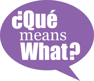 ¿Que Means What?
