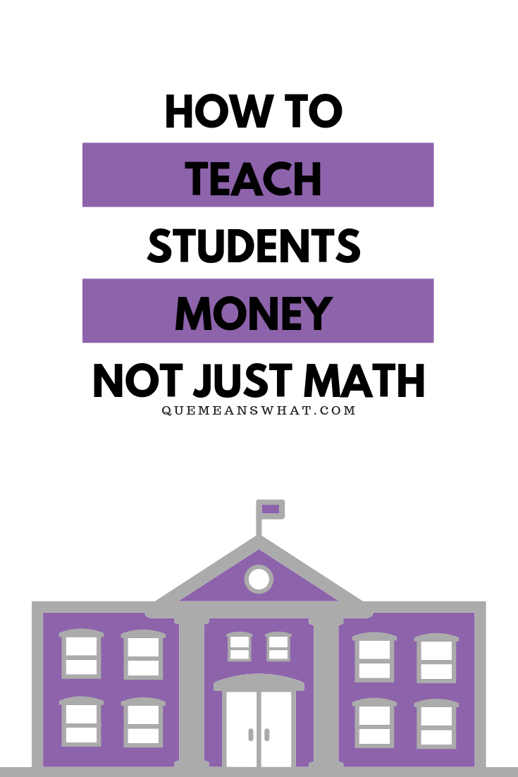 How to Teach Students Money Not Just Math - @quemeanswhat