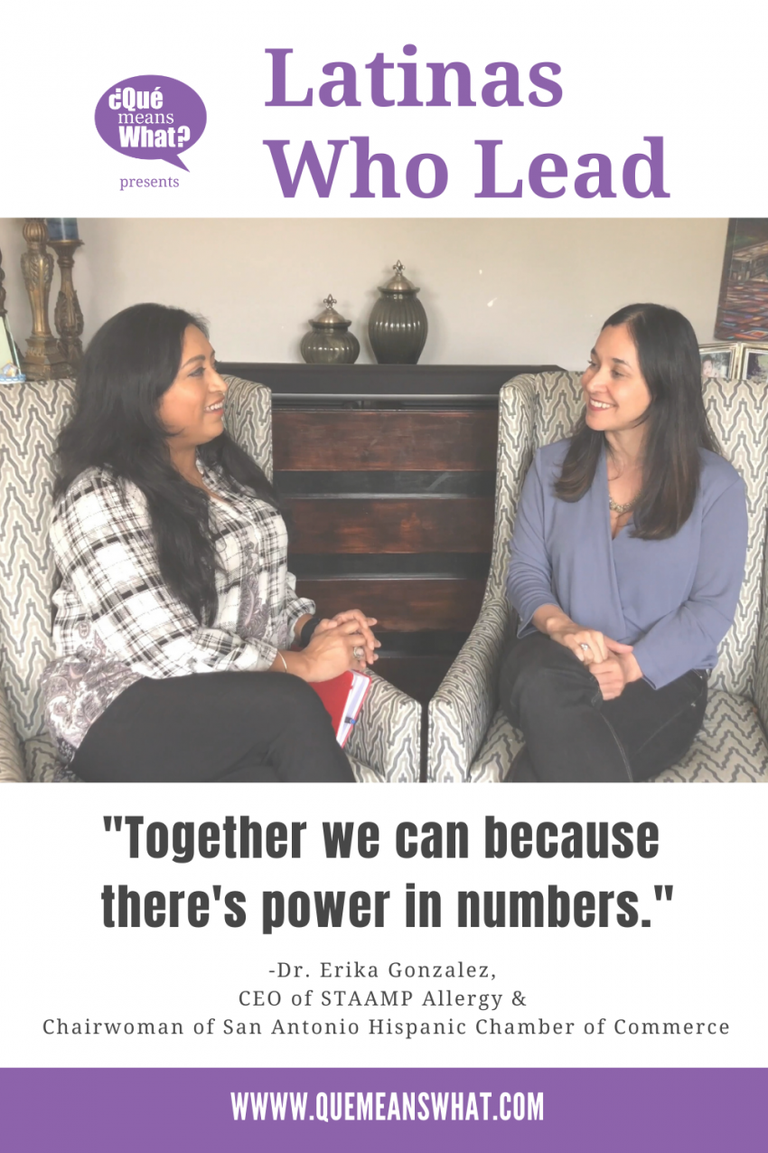 Latinas Who Lead - Melanie interviews Dr. Erika Gonzalez about leadership, community service and mentorship. QueMeansWhat.com